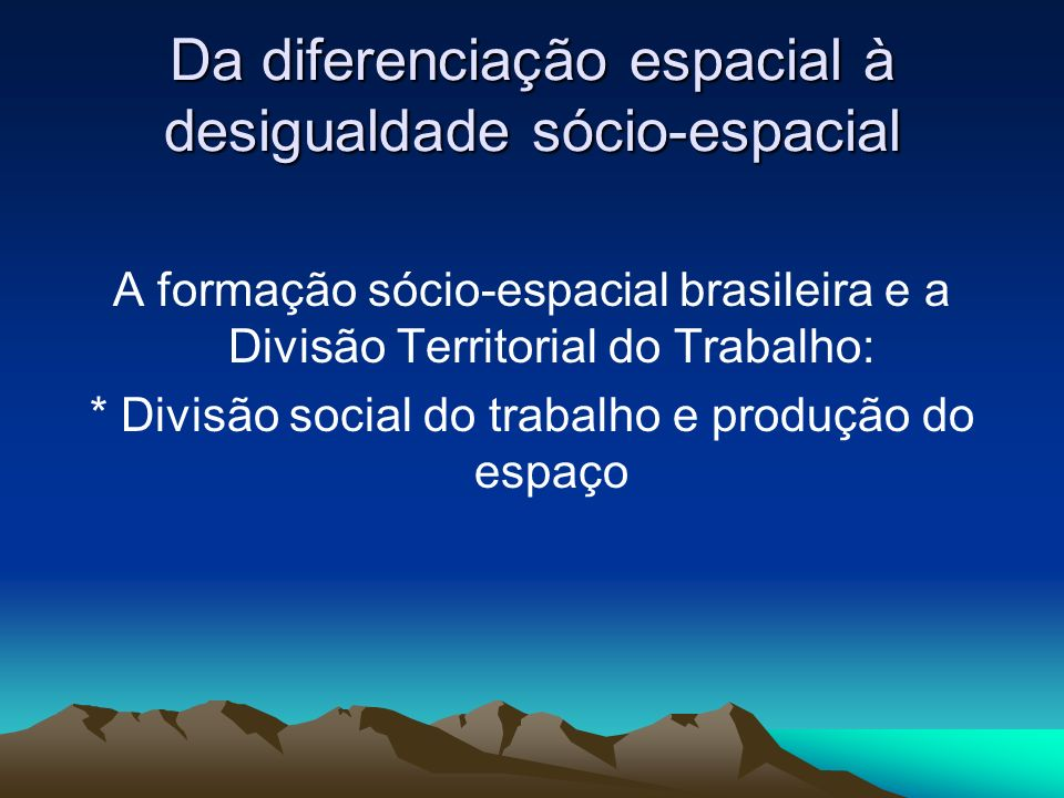 Da diferenciação espacial à desigualdade sócio-espacial