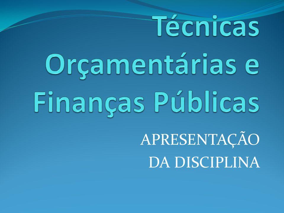 Técnicas Orçamentárias e Finanças Públicas