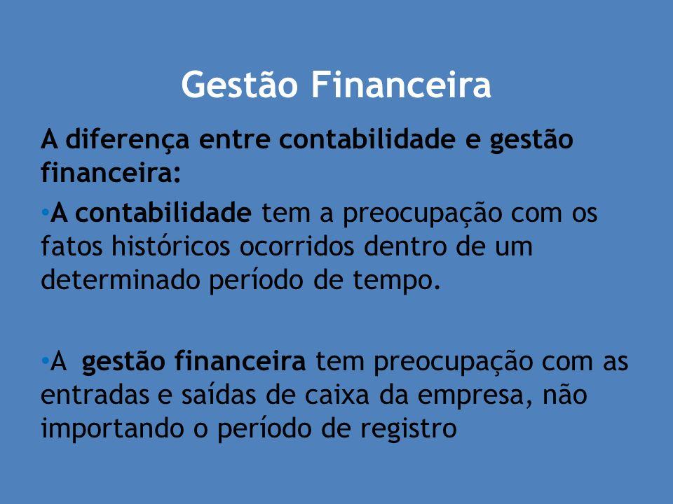 Gestão Financeira A diferença entre contabilidade e gestão financeira: