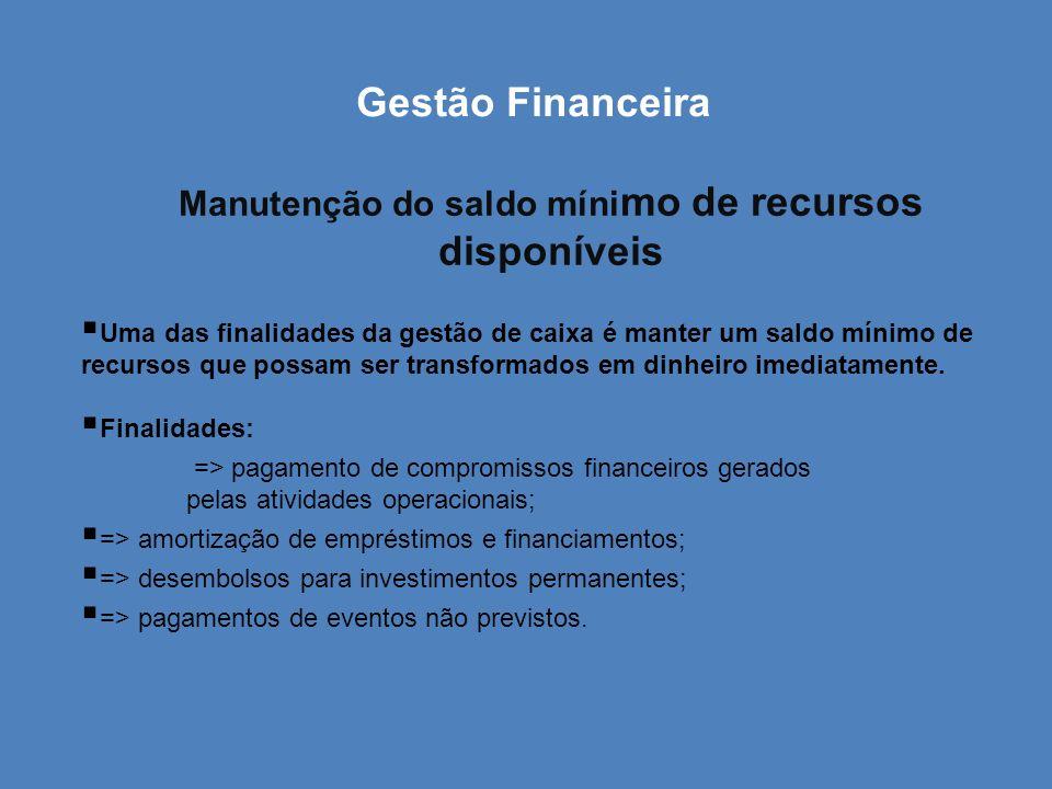 Manutenção do saldo mínimo de recursos disponíveis