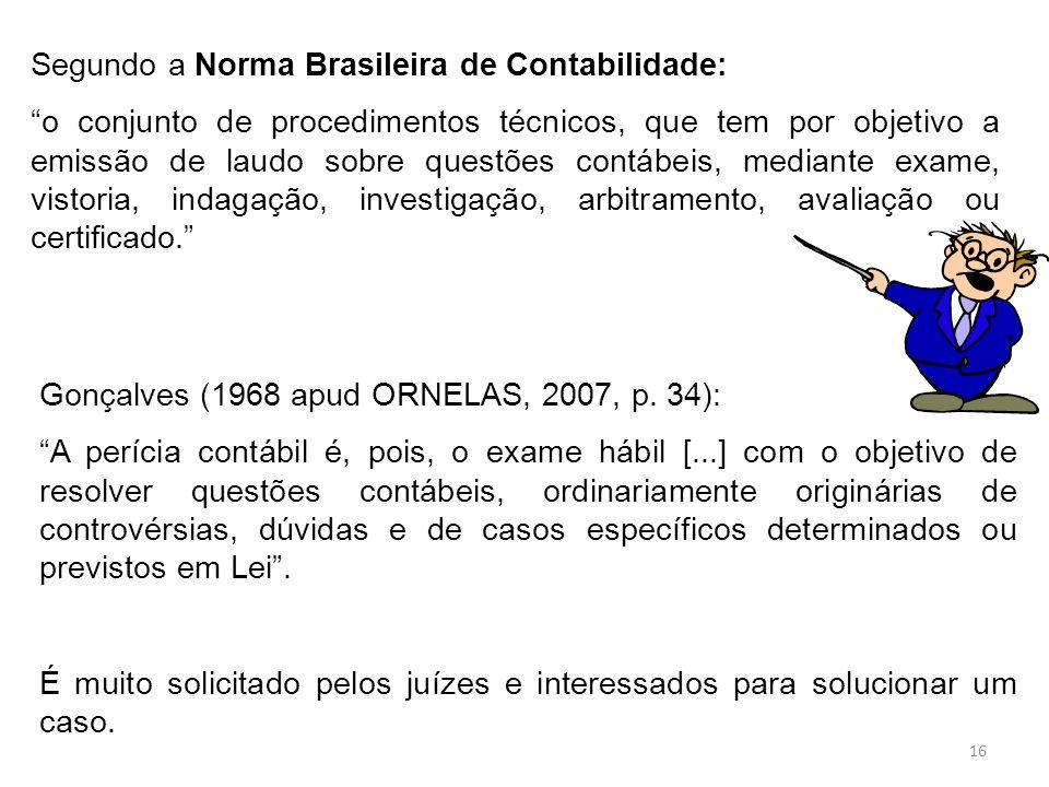 Segundo a Norma Brasileira de Contabilidade: