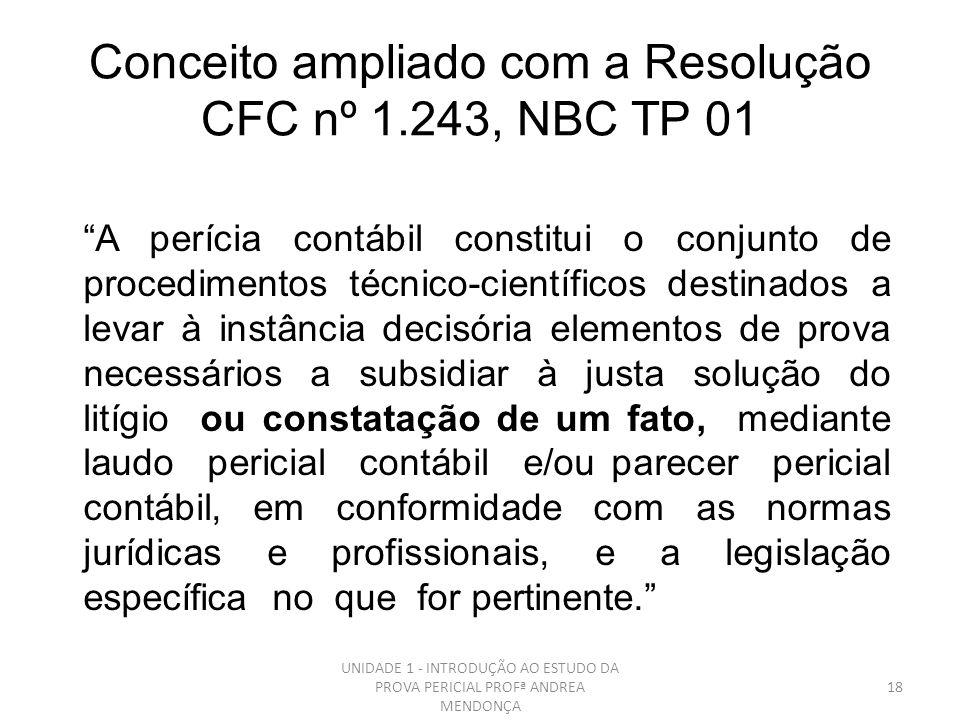 Conceito ampliado com a Resolução CFC nº 1.243, NBC TP 01