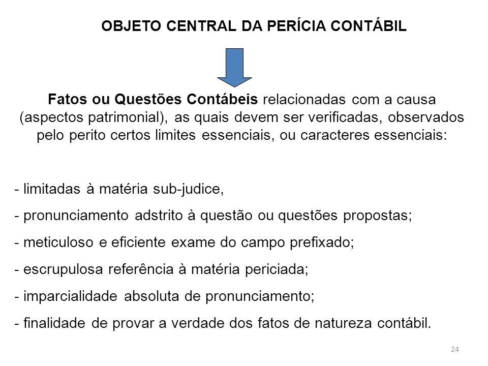 OBJETO CENTRAL DA PERÍCIA CONTÁBIL