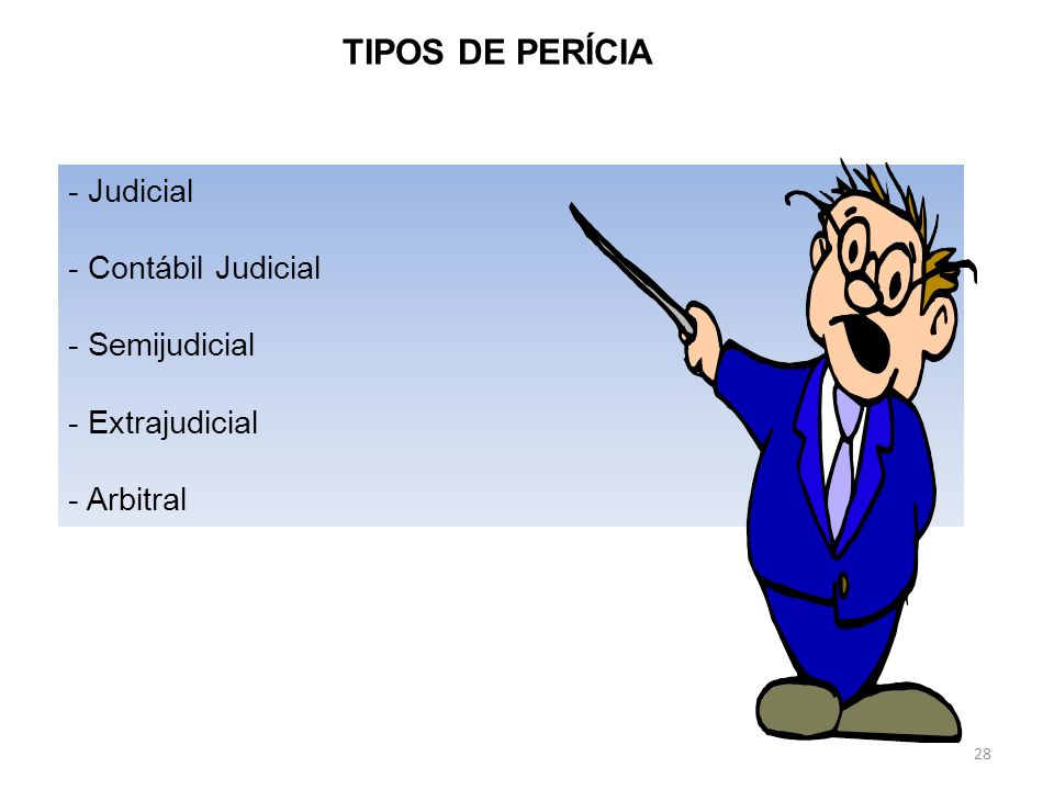 TIPOS DE PERÍCIA Judicial Contábil Judicial Semijudicial Extrajudicial