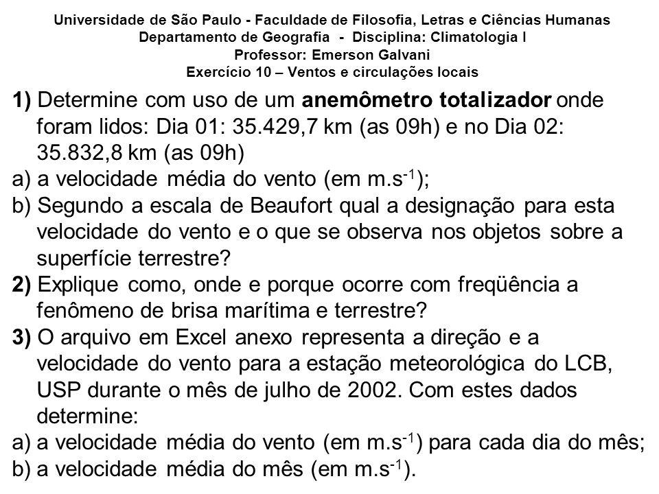 a) a velocidade média do vento (em m.s-1);