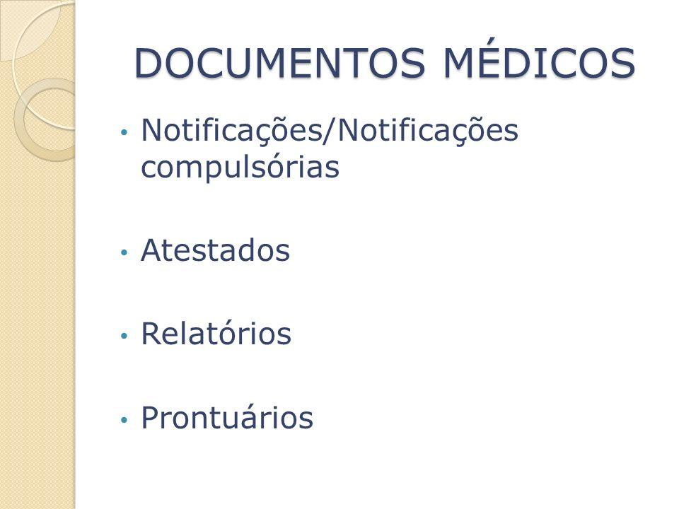 DOCUMENTOS MÉDICOS Notificações/Notificações compulsórias Atestados