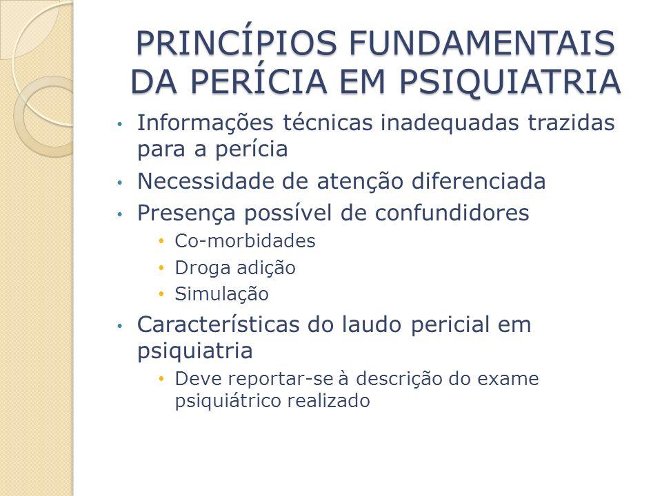 PRINCÍPIOS FUNDAMENTAIS DA PERÍCIA EM PSIQUIATRIA