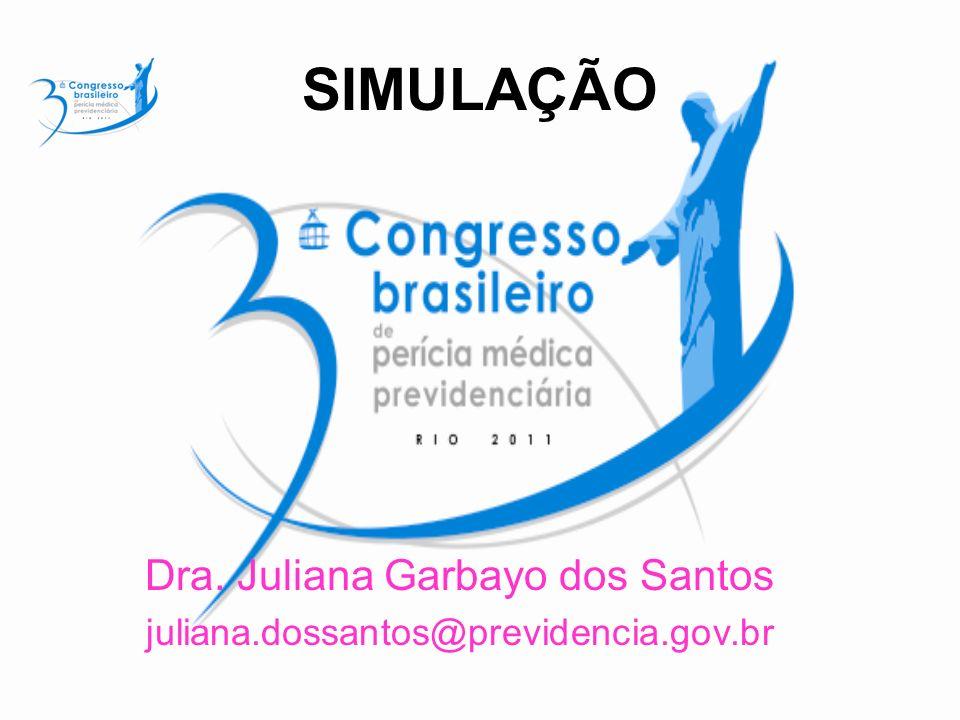 Dra. Juliana Garbayo dos Santos juliana.dossantos@previdencia.gov.br