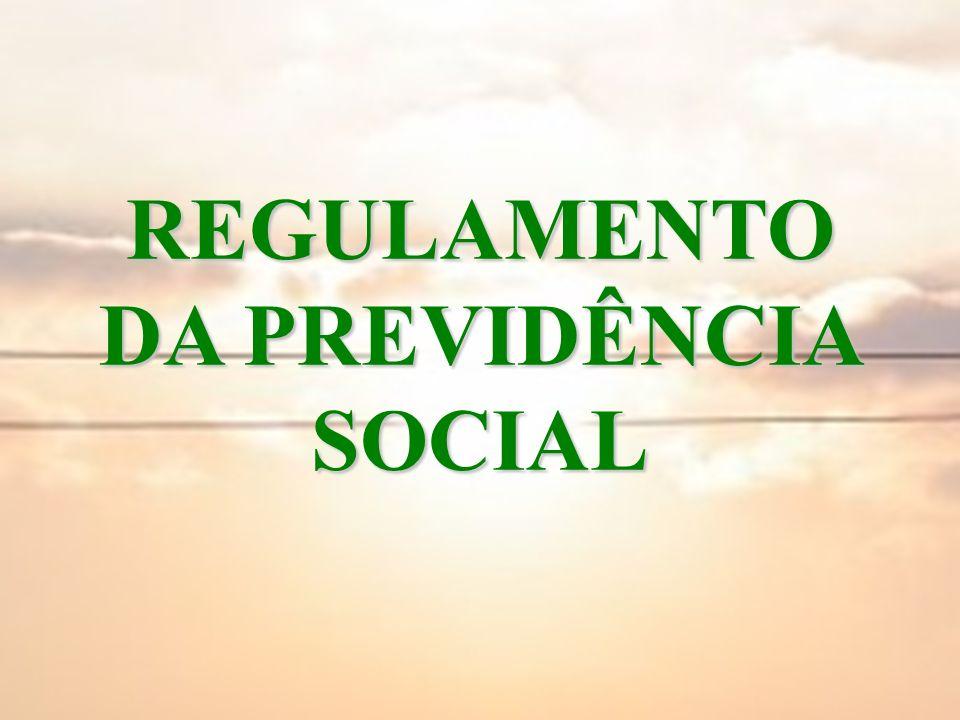 REGULAMENTO DA PREVIDÊNCIA SOCIAL
