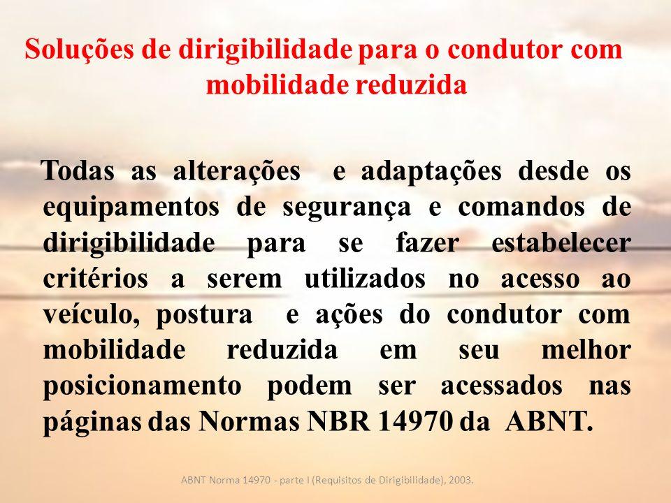 ABNT Norma 14970 - parte I (Requisitos de Dirigibilidade), 2003.