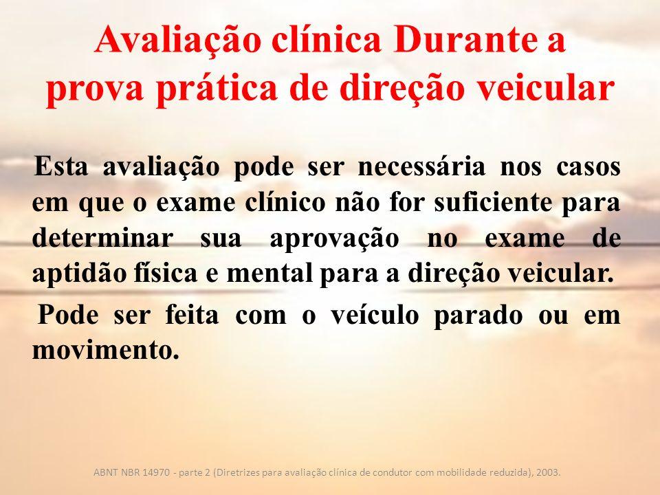 Avaliação clínica Durante a prova prática de direção veicular