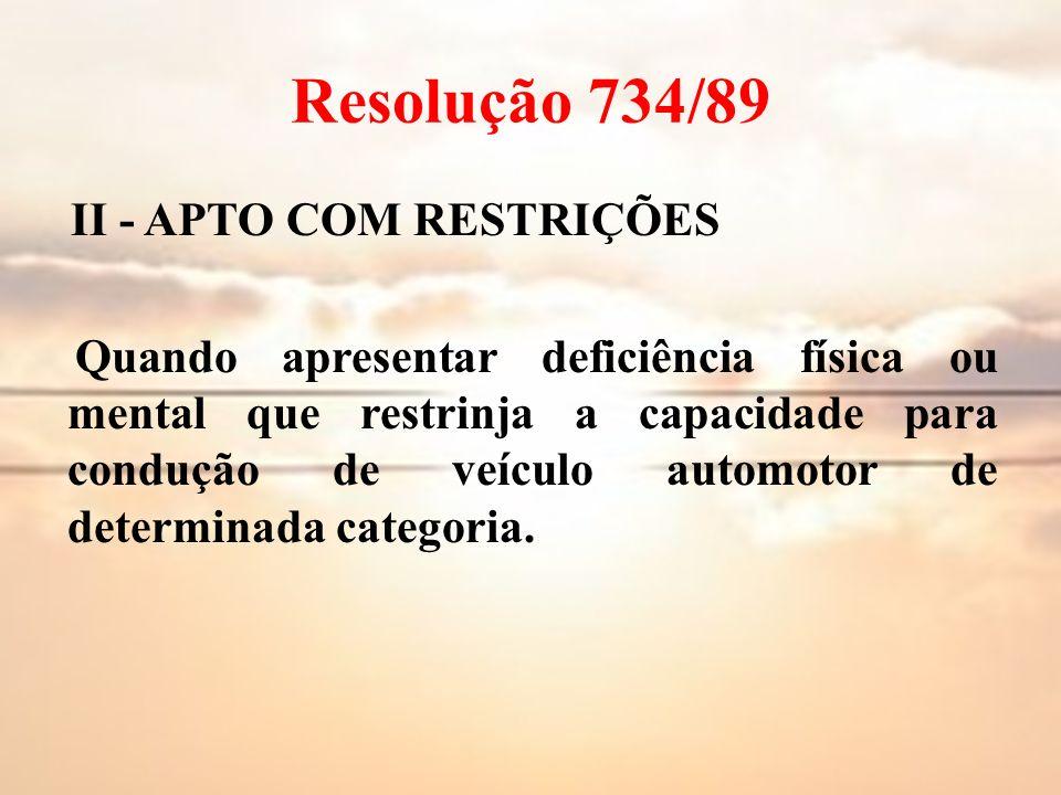 Resolução 734/89 II - APTO COM RESTRIÇÕES