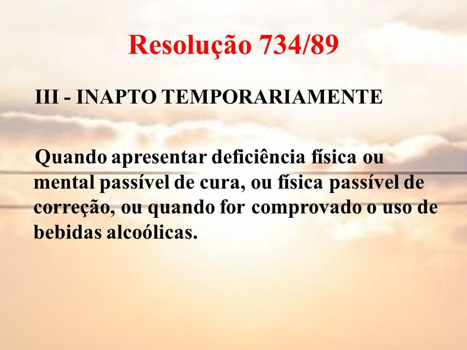 Resolução 734/89 III - INAPTO TEMPORARIAMENTE