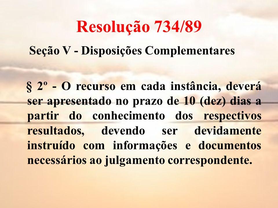 Resolução 734/89 Seção V - Disposições Complementares
