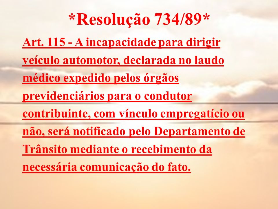 *Resolução 734/89* Art. 115 - A incapacidade para dirigir