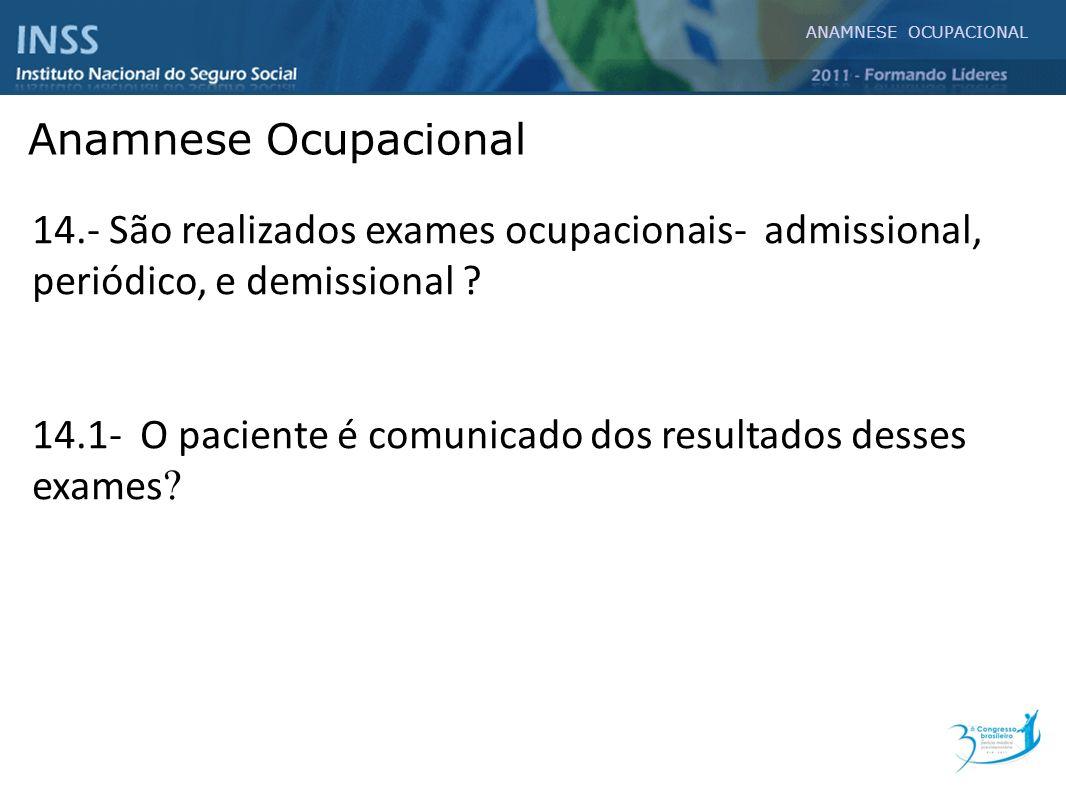 14.1- O paciente é comunicado dos resultados desses exames