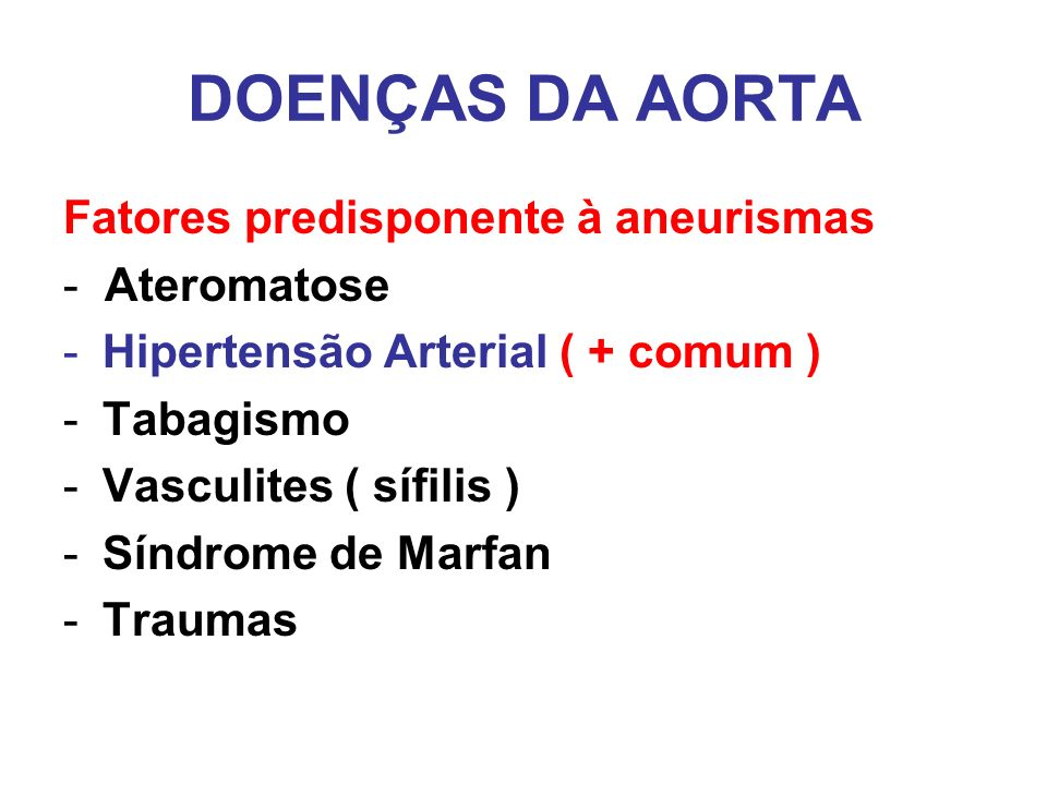 DOENÇAS DA AORTA Fatores predisponente à aneurismas - Ateromatose