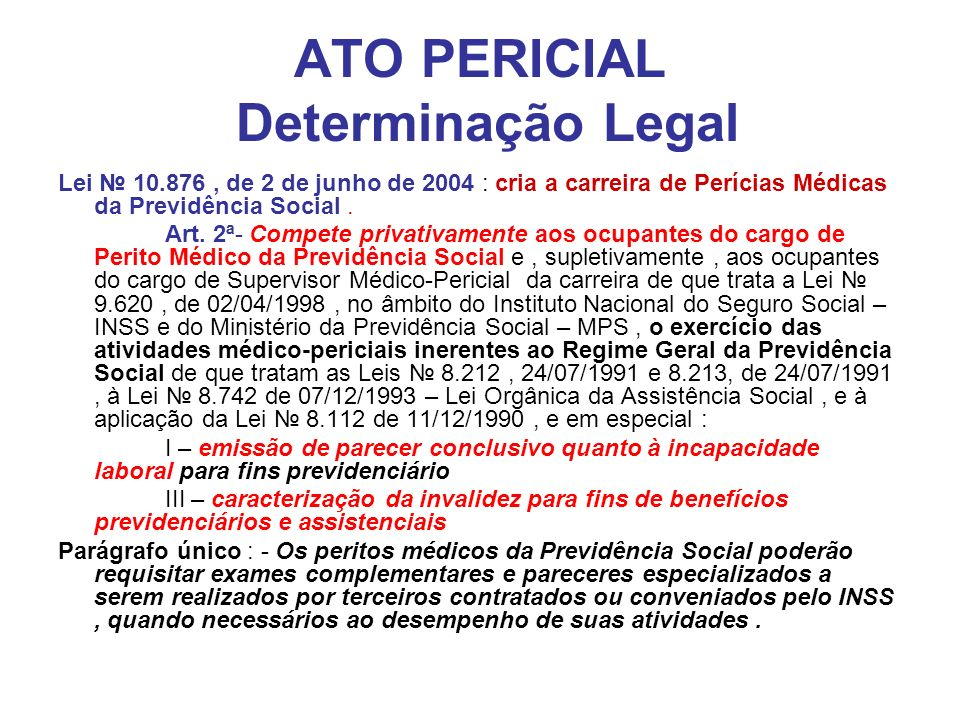 ATO PERICIAL Determinação Legal