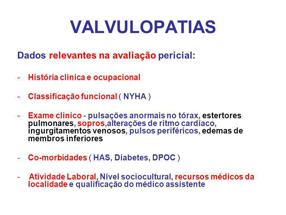 VALVULOPATIAS Dados relevantes na avaliação pericial: