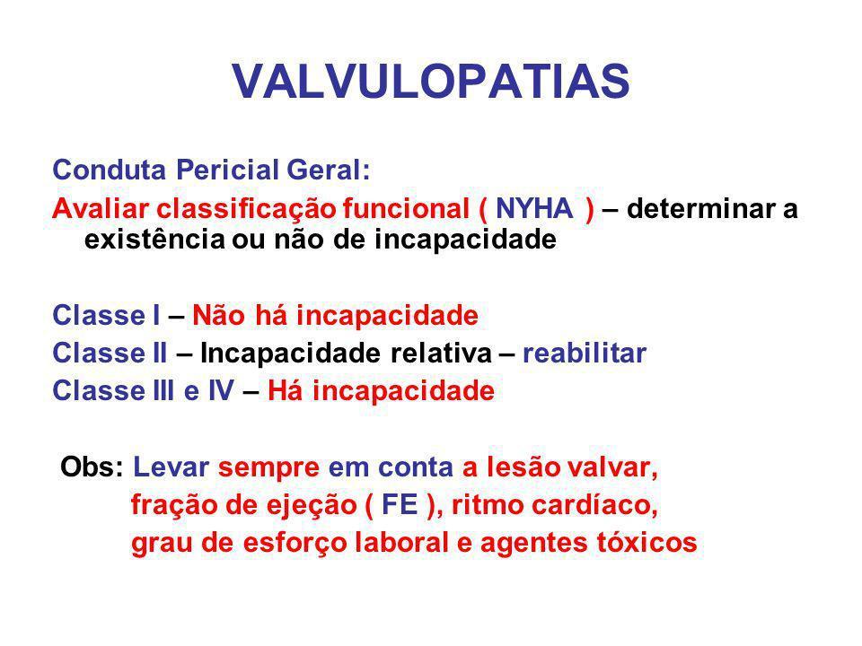VALVULOPATIAS Conduta Pericial Geral:
