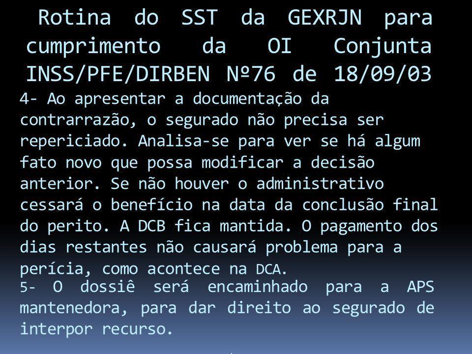 Rotina do SST da GEXRJN para cumprimento da OI Conjunta INSS/PFE/DIRBEN Nº76 de 18/09/03 .