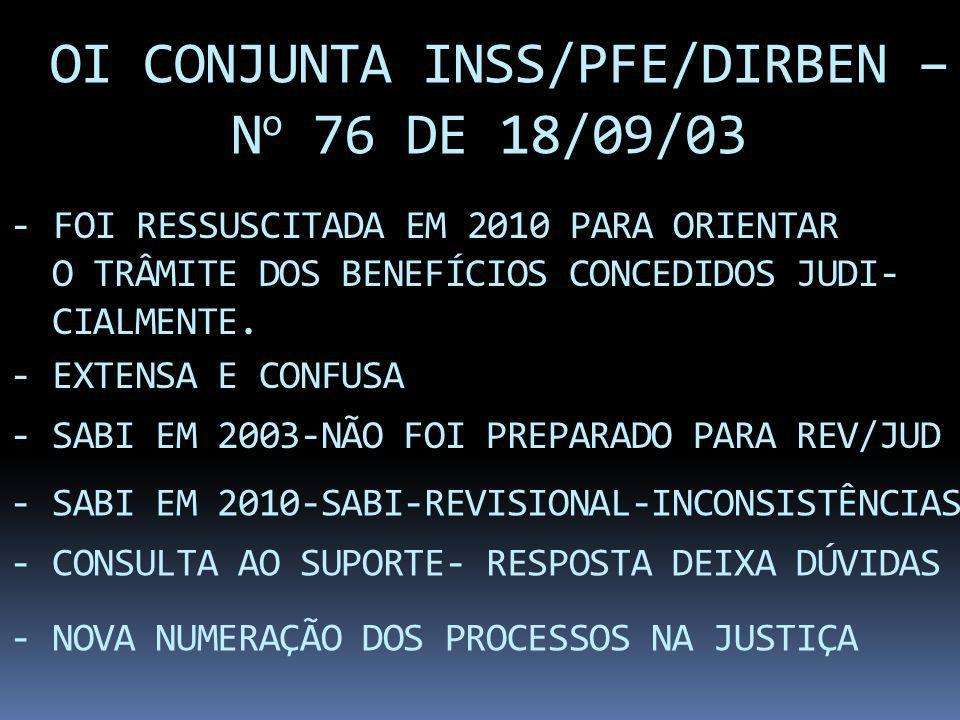 OI CONJUNTA INSS/PFE/DIRBEN – No 76 DE 18/09/03