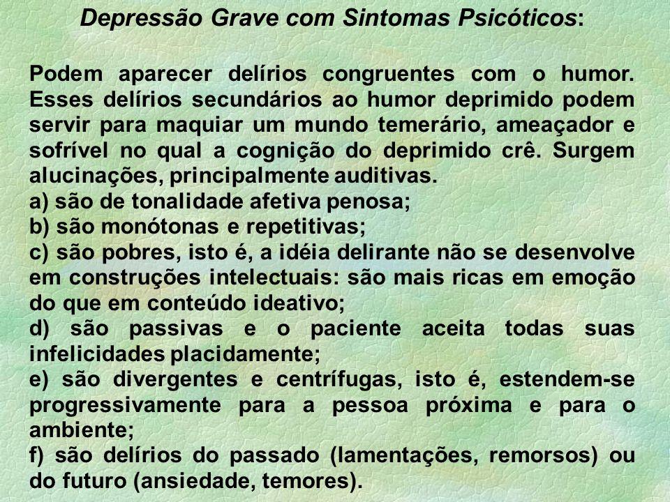 Depressão Grave com Sintomas Psicóticos: