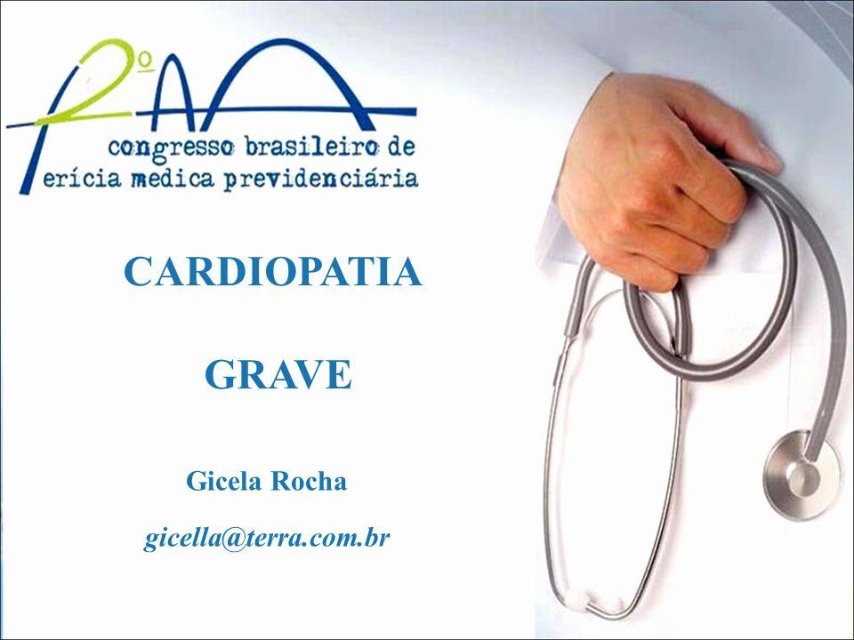 CARDIOPATIA GRAVE Gicela Rocha gicella@terra.com.br