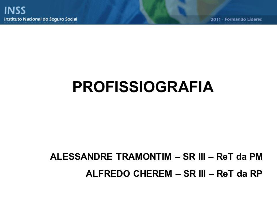 PROFISSIOGRAFIA ALESSANDRE TRAMONTIM – SR III – ReT da PM