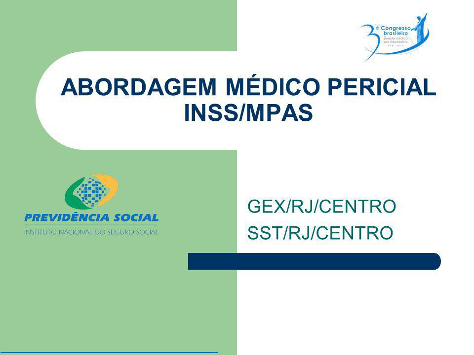 ABORDAGEM MÉDICO PERICIAL INSS/MPAS