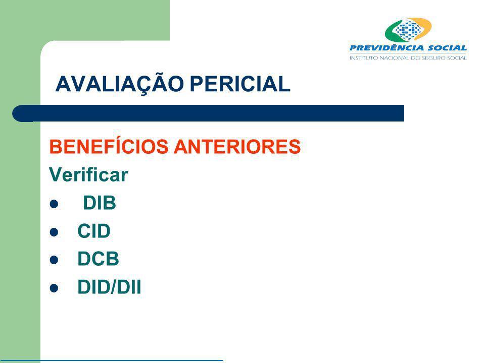 BENEFÍCIOS ANTERIORES Verificar DIB CID DCB DID/DII