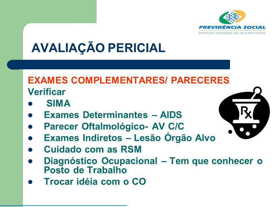 AVALIAÇÃO PERICIAL EXAMES COMPLEMENTARES/ PARECERES Verificar SIMA