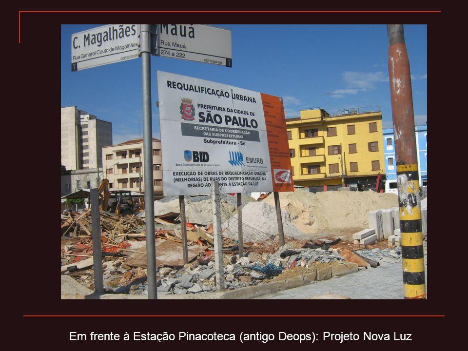 Em frente à Estação Pinacoteca (antigo Deops): Projeto Nova Luz