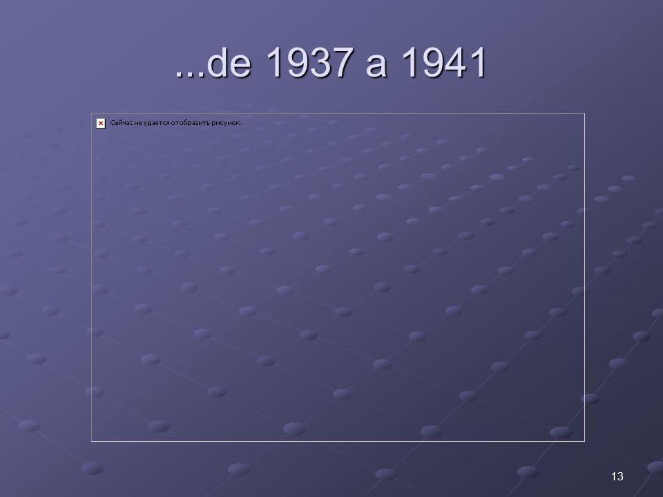 ...de 1937 a 1941