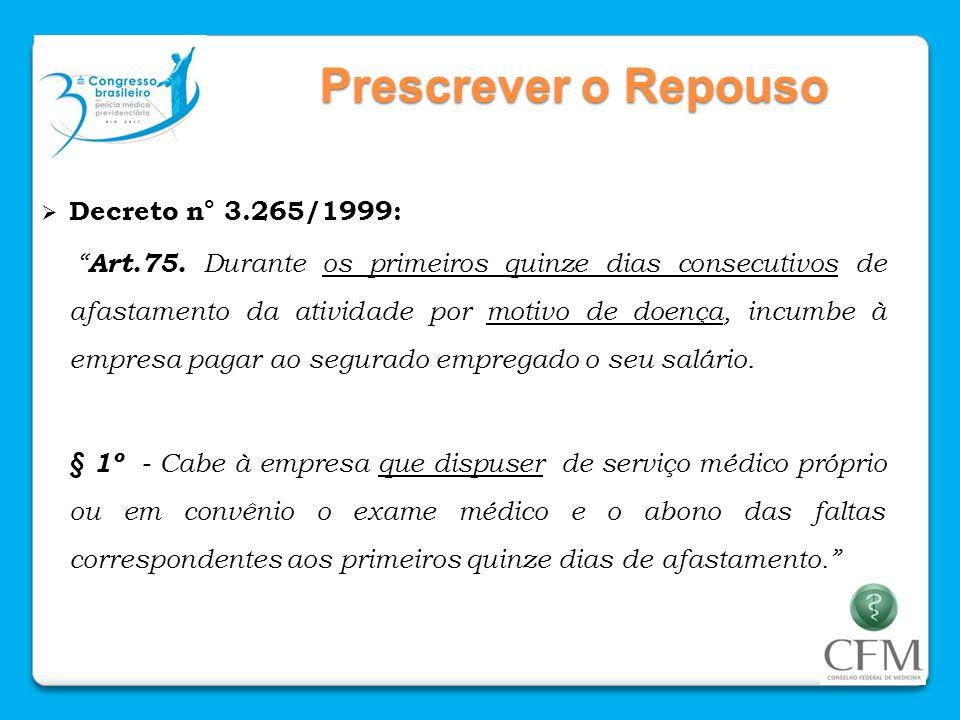 Prescrever o Repouso Decreto n° 3.265/1999: