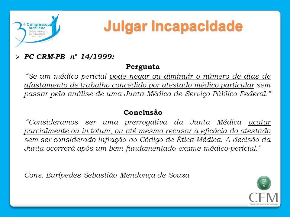 Julgar Incapacidade PC CRM-PB n° 14/1999: Pergunta