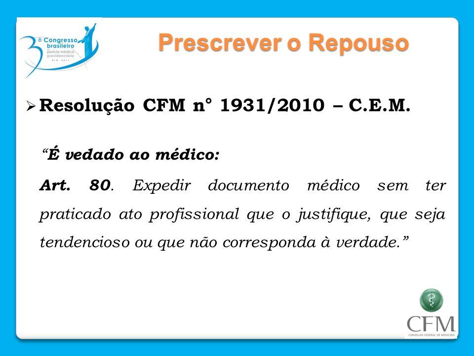 Prescrever o Repouso Resolução CFM n° 1931/2010 – C.E.M.