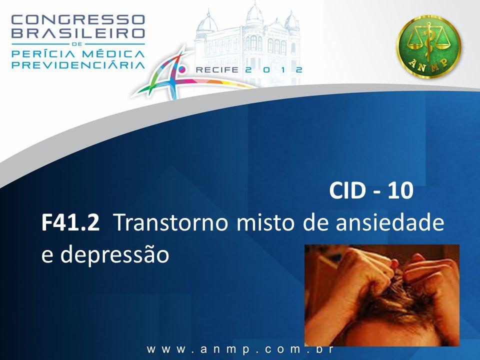 CID - 10 F41.2 Transtorno misto de ansiedade e depressão