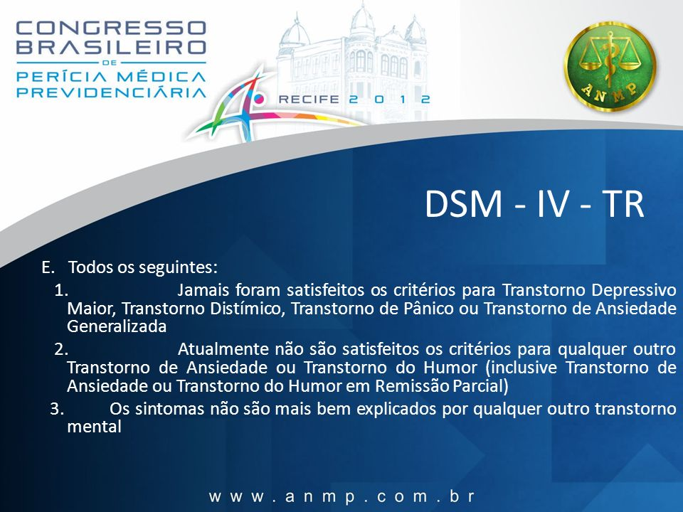 DSM - IV - TR E. Todos os seguintes: