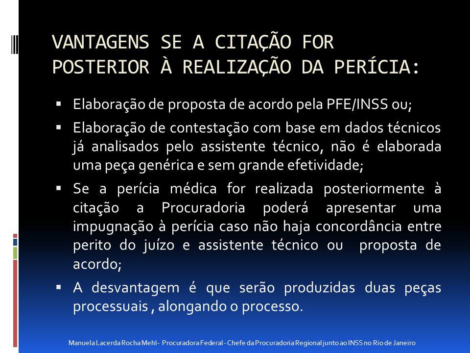 VANTAGENS SE A CITAÇÃO FOR POSTERIOR À REALIZAÇÃO DA PERÍCIA:
