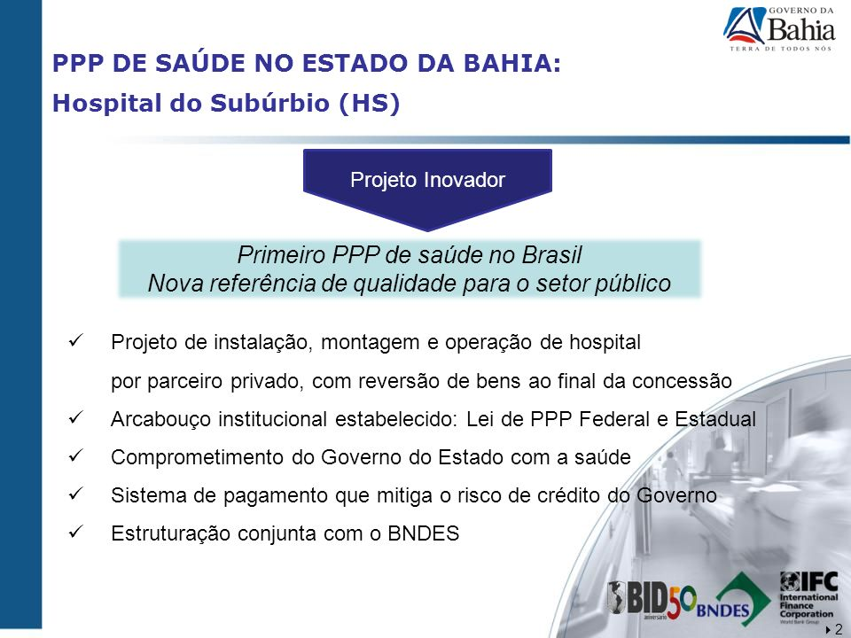 PPP DE SAÚDE NO ESTADO DA BAHIA: Hospital do Subúrbio (HS)