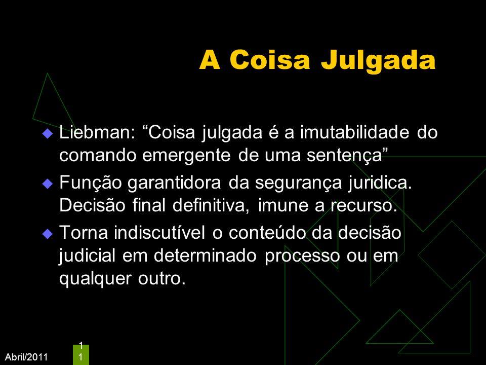 A Coisa Julgada Liebman: Coisa julgada é a imutabilidade do comando emergente de uma sentença