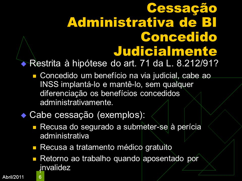 Cessação Administrativa de BI Concedido Judicialmente