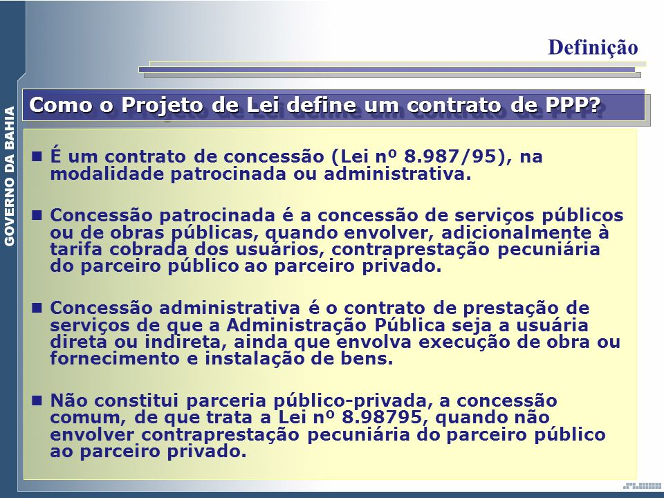 Definição Como o Projeto de Lei define um contrato de PPP
