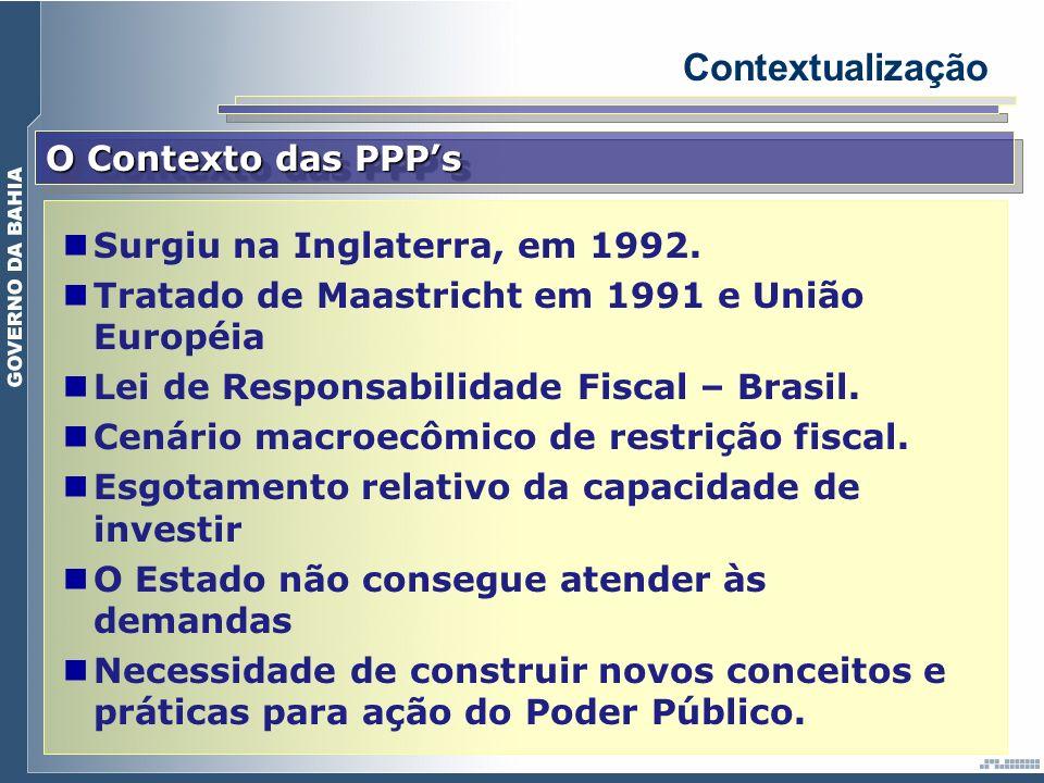 Contextualização O Contexto das PPP's Surgiu na Inglaterra, em 1992.