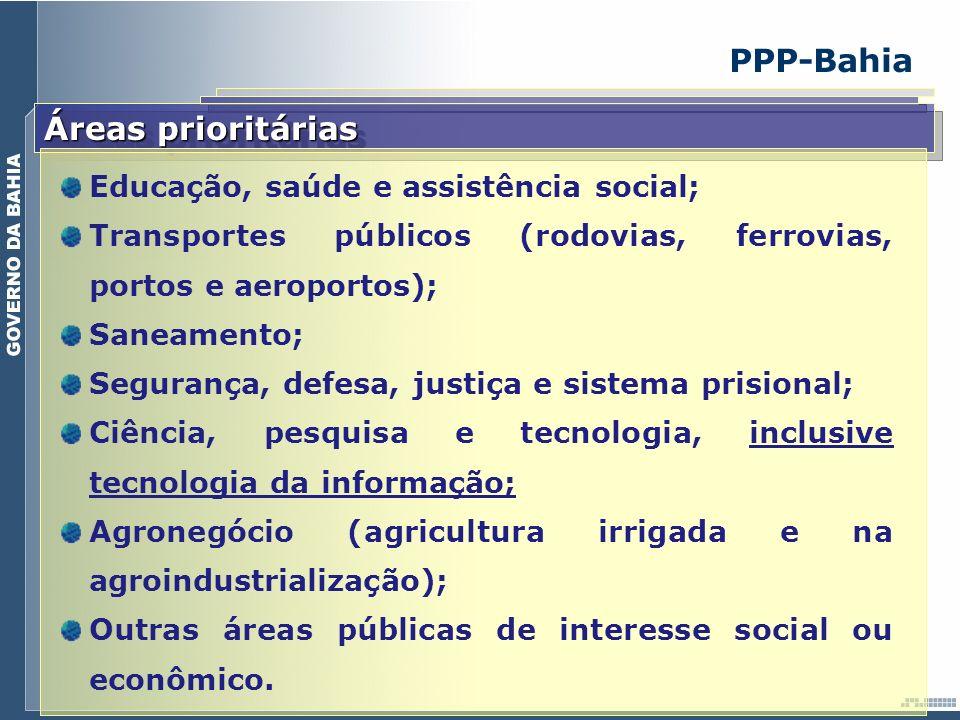 PPP-Bahia Áreas prioritárias Educação, saúde e assistência social;