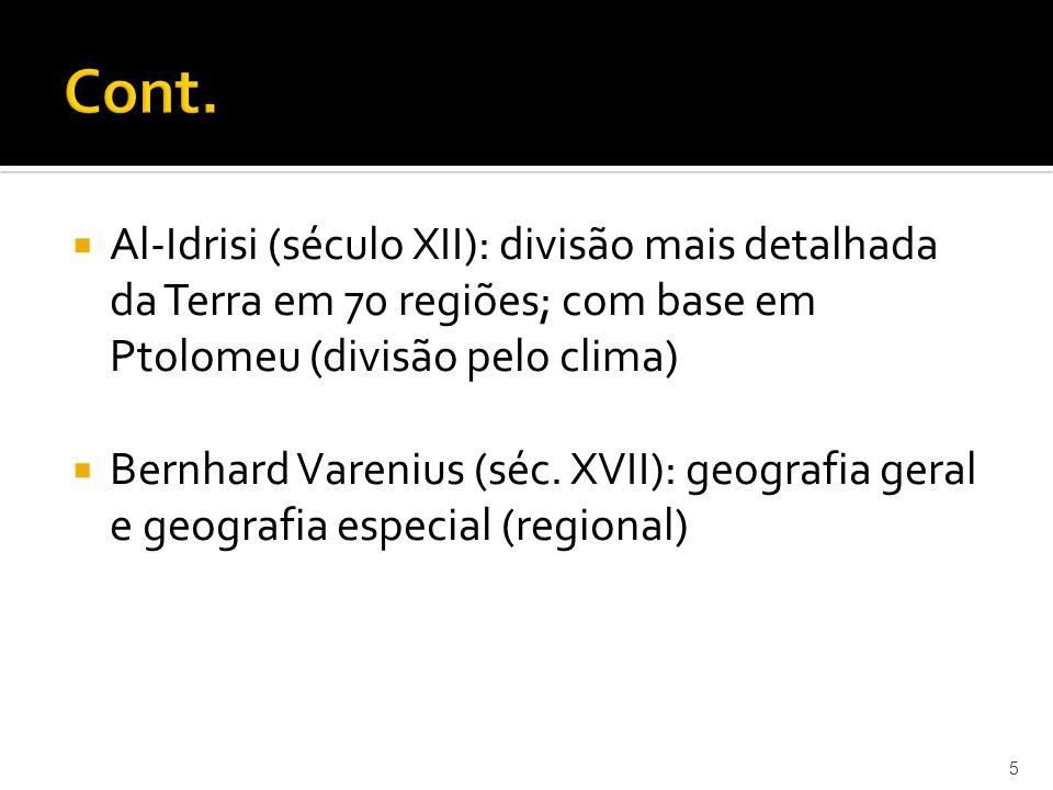 Cont. Al-Idrisi (século XII): divisão mais detalhada da Terra em 70 regiões; com base em Ptolomeu (divisão pelo clima)