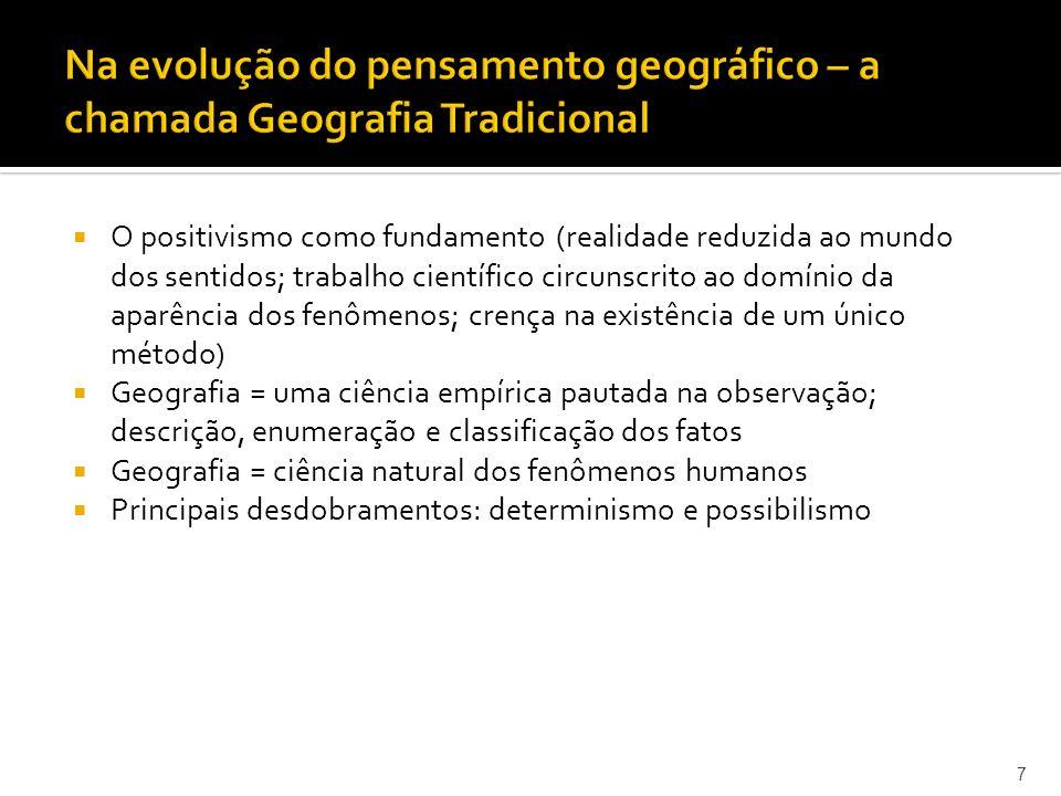 Na evolução do pensamento geográfico – a chamada Geografia Tradicional