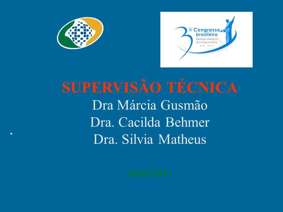 SUPERVISÃO TÉCNICA Dra Márcia Gusmão Dra. Cacilda Behmer