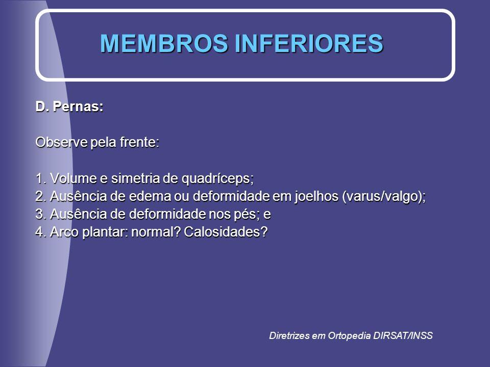MEMBROS INFERIORES D. Pernas: Observe pela frente: